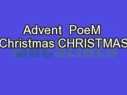 Advent  PoeM Christmas CHRISTMAS