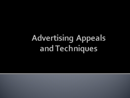 Advertising Appeals  and Techniques