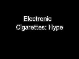 Electronic  Cigarettes: Hype