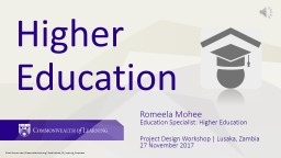 Higher  Education Romeela Mohee PowerPoint PPT Presentation