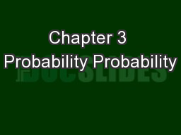 Chapter 3 Probability Probability