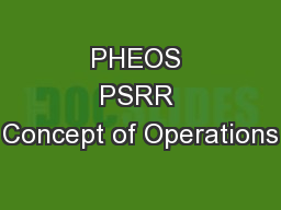 PHEOS PSRR Concept of Operations