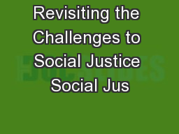 Revisiting the Challenges to Social Justice Social Jus
