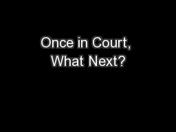 Once in Court, What Next?