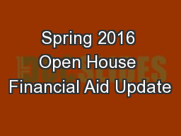 Spring 2016 Open House Financial Aid Update