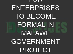 INCENTIVES FOR ENTERPRISES TO BECOME FORMAL IN MALAWI: GOVERNMENT PROJECT AND IMPACT EVALUATION