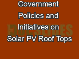 Government Policies and Initiatives on Solar PV Roof Tops