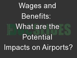 Increases in Wages and Benefits:  What are the Potential Impacts on Airports?