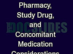 IMPAACT 2010 Pharmacy, Study Drug, and Concomitant Medication Considerations at Entry