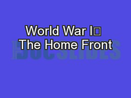 World War I The Home Front