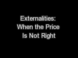 Externalities: When the Price Is Not Right