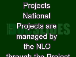 National Projects National Projects are managed by the NLO through the Project
