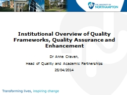 Institutional Overview of Quality Frameworks, Quality Assurance and Enhancement