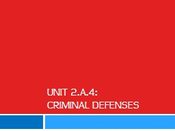 Unit 2.A.4: Criminal Defenses