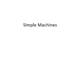 Simple Machines Simple Machines
