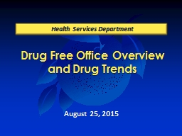 Drug Free Office Overview and Drug Trends PowerPoint PPT Presentation