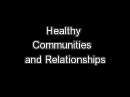 Healthy Communities  and Relationships