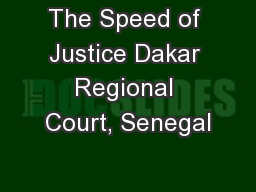 The Speed of Justice Dakar Regional Court, Senegal PowerPoint PPT Presentation