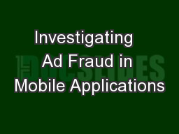 Investigating  Ad Fraud in Mobile Applications