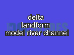 delta landform model river channel