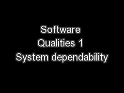 Software Qualities 1 System dependability