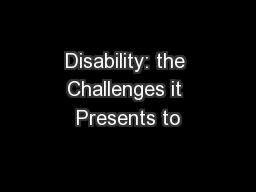 Disability: the Challenges it Presents to