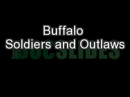 Buffalo Soldiers and Outlaws PowerPoint PPT Presentation