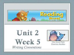 Unit 2  Week 5 Writing Conventions