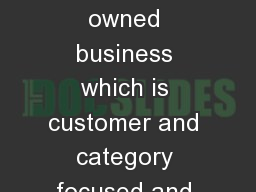 PWLFP  is part of a privately owned business which is customer and category focused and is the larg