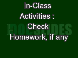 In-Class Activities :  Check Homework, if any