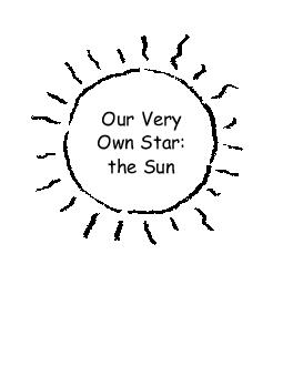Our Very Own Star the Sun EPOEnglishbook   PM Page  EPOEnglishbook   PM Page  When you look at the night sky filled with stars have you ever wondered what a star is Walk outside on a clear day and say