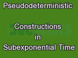 Pseudodeterministic  Constructions in Subexponential Time