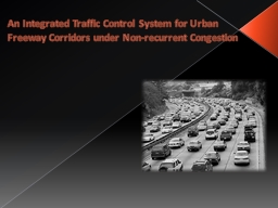 An Integrated Traffic Control System for Urban Freeway Corridors under Non-recurrent Congestion