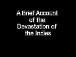 A Brief Account of the Devastation of the Indies PowerPoint PPT Presentation