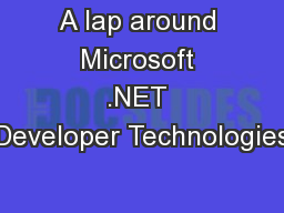 A lap around Microsoft .NET Developer Technologies
