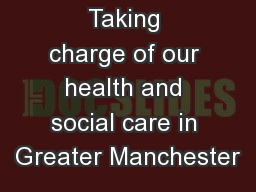 Taking charge of our health and social care in Greater Manchester