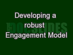 Developing a robust  Engagement Model