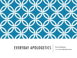 Everyday Apologetics Travis Dickinson