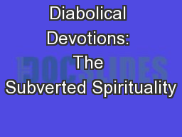 Diabolical Devotions: The Subverted Spirituality