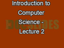 Introduction to Computer Science - Lecture 2