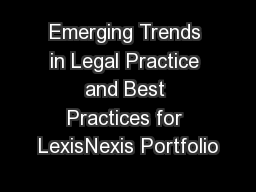 Emerging Trends in Legal Practice and Best Practices for LexisNexis Portfolio PowerPoint PPT Presentation