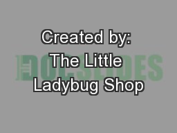Created by: The Little Ladybug Shop