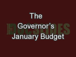 The  Governor's  January Budget