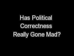 Has Political Correctness Really Gone Mad?