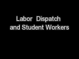 Labor  Dispatch and Student Workers