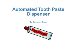 Automated Tooth Paste Dispenser PowerPoint PPT Presentation