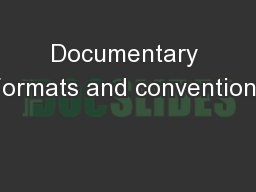 Documentary Formats and conventions