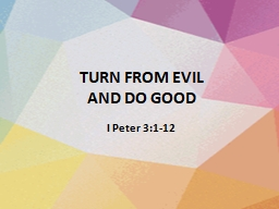 TURN FROM EVIL  AND DO GOOD