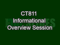 CT811 Informational Overview Session
