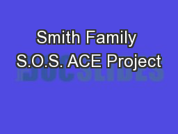 Smith Family S.O.S. ACE Project PowerPoint PPT Presentation